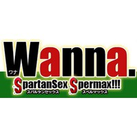 Image of Wanna. SpartanSex Spermax!!!